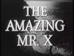 The Amazing Mr X