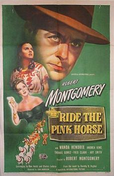 Ride the Pink Horse (1946)