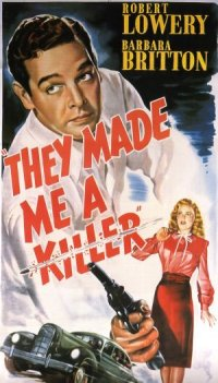 They Made Me Killer (1946)