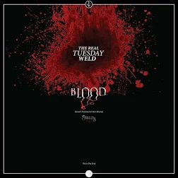 Blood - The Real Tuesday Weld